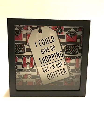 I Could Give Up Shopping But Im Not A Quitter Shadow Box Bank