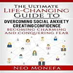 Introvert: The Ultimate Life-Changing Guide to Overcoming Social Anxiety, Creating Confidence, Becoming Charming, and Conquering Fear | Neo Monefa