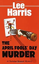 The April Fools' Day Murder: A Christine Bennett Mystery (Christine Bennett Mysteries)