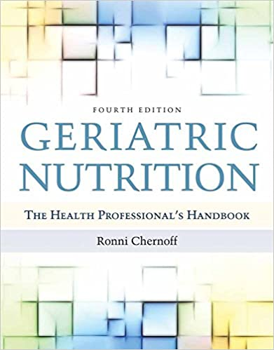 Geriatric Nutrition The Health Professional S Handbook 9780763782627 Medicine Health Science Books Amazon Com