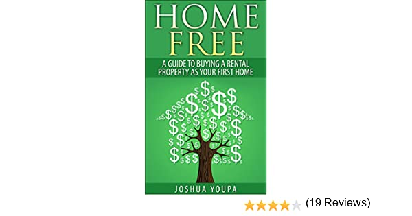 Amazon home free a guide to buying a rental property as amazon home free a guide to buying a rental property as your first home financial freedom book 1 ebook joshua youpa kindle store fandeluxe Ebook collections