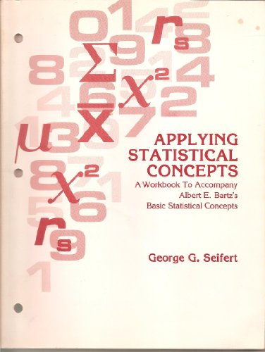 Applying statistical concepts: A workbook to accompany Albert E. Bartz's basic statistical concepts