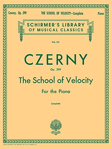 The School of Velocity, Op. 299 (Complete): For The Piano (Schirmer's Library of Musical Classics Vol. 161) ()