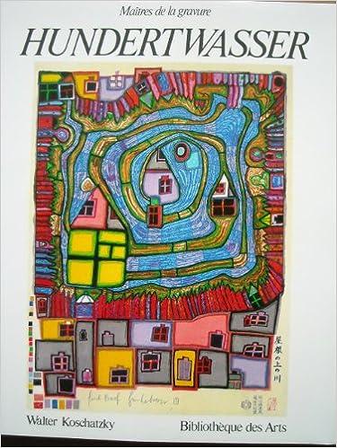 Lire HUNDERTWASSER : CATALOGUE RAISONNE DE L'OEUVRE GRAVE 1951-1986 pdf ebook