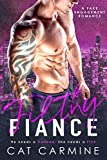 Filthy Fiance: A Fake Engagement Romance