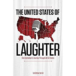 The United States of Laughter: One Comedian's Journey Through All 50 States