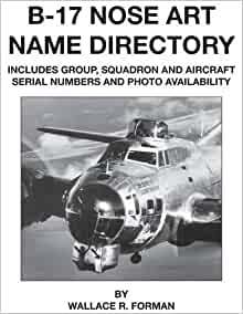 B17 Nose Art Name Directory Paperback  amazoncom