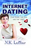 Internet Dating : The Good, the Bad, and the Ugly, Luthar, N., 0615347592