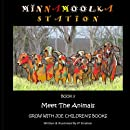 Meet The Animals: Minnamoolka Station - Grow With Joe Children's Books (Volume 2)