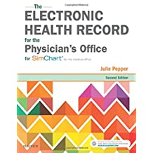 The Electronic Health Record for the Physician s Office: For Simchart for the Medical Office