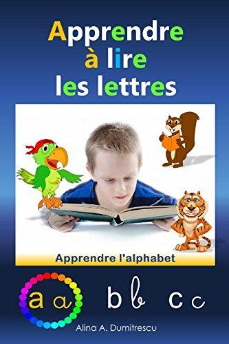 Apprendre  lire les lettres: Apprendre l'alphabet (Livres d'veil et d'apprentissage) (Volume 2) (French Edition)