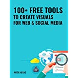 100+ Free Tools to Create Visuals for Web & Social Media