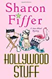 Hollywood Stuff, Sharon Fiffer, 031234306X