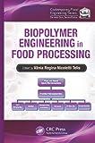 Biopolymer Engineering in Food Processing, , 1439844941