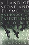 A Land of Stone and Thyme : An Anthology of Palestinian Short Stories, , 0704370921