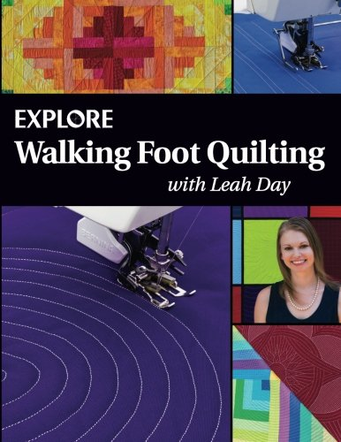 Explore Walking Foot Quilting With Leah Day  Explore Machine Quilting   Volume 1