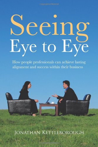 Seeing Eye to Eye: How people professionals can achieve lasting alignment and success within their business pdf