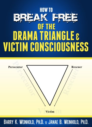 How to Break Free of the Drama Triangle   Victim Consciousness by  Weinhold  PhD 5c949cd3b