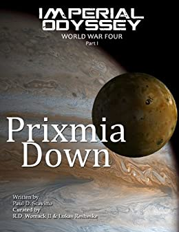 Imperial Odyssey - Prixmia Down (World War Four Book 1) by [D. Scavitto, Paul ]