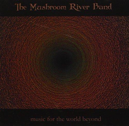 Mushroom River Band: Music For The World Beyond (Audio CD)