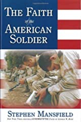 Faith Of The American Soldier Kindle Edition