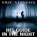 His Guide in the Night | Eric Stevens