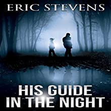 His Guide in the Night Audiobook by Eric Stevens Narrated by Nick Podehl