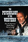 The Psychology of the Western, William Indick, 0786434600