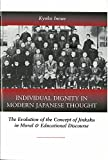 img - for Individual Dignity in Modern Japanese Thought: The Evolution of the Concept of Jinkaku in Moral and Educational Discourse (Michigan Monograph Series in Japanese Studies) book / textbook / text book