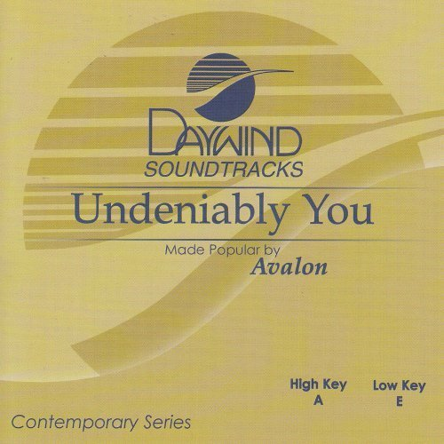 - Undeniably You [Accompaniment/Performance Track] by Made Popular By: Avalon (2001-05-03)