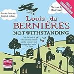 Notwithstanding | Louis De Bernieres