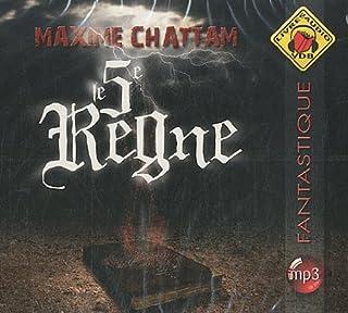 Le 5e règne, Chattam, Maxime