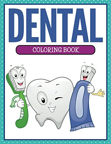 Dental Coloring Book: Coloring Books for Kids (Art Book Series)