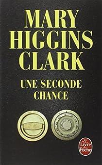 Une seconde chance par Higgins Clark