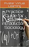 Practice Guide for CLEP Introductory Sociology (Practice Guides for CLEP Exams Book 4)