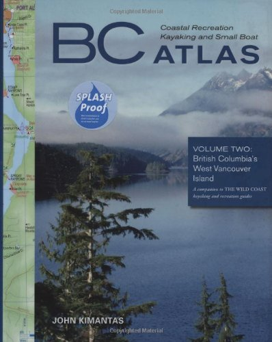 bc-coastal-recreation-kayaking-and-small-boat-atlas-vol-2-british-columbias-west-vancouver-island