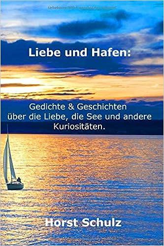 Amazoncom Liebe Und Hafen Gedichte Geschichten über