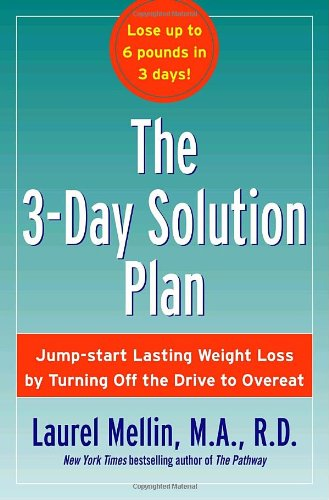 Download The 3-Day Solution Plan: Jump-start Lasting Weight Loss by Turning Off the Drive to Overeat pdf epub