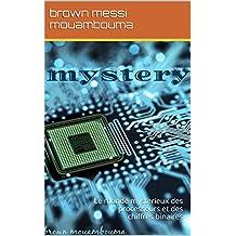 mystery: Le monde mysterieux des processeurs et des chiffres binaires (French Edition)