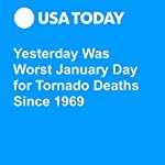 Yesterday Was Worst January Day for Tornado Deaths Since 1969 | John Bacon,Doyle Rice