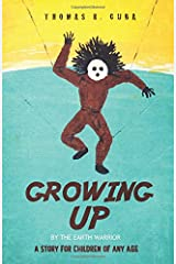 Growing Up: A Story for Children of Any Age Paperback