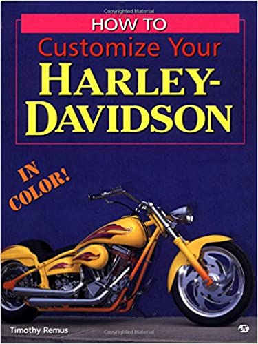 How to customize your harley davidson motorbooks workshop timothy how to customize your harley davidson motorbooks workshop timothy remus 9780760303597 amazon books fandeluxe Images