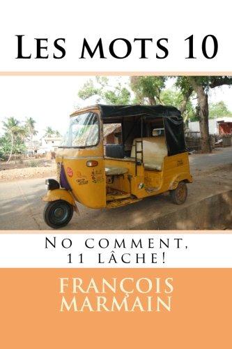 Read Online Les mots 10: No comment, 11 lâche (French Edition) ebook