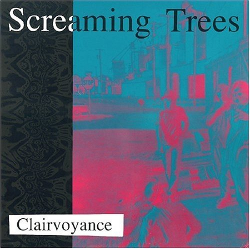 (Screaming Trees - Clairvoyance)