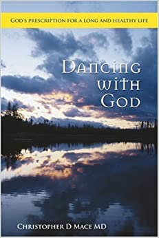 Dancing with God: God's prescription for a long and healthy life