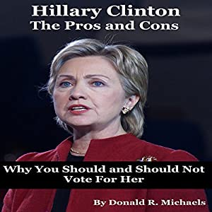 Hillary Clinton: The Pros and Cons Audiobook