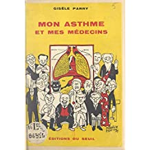 Mon asthme et mes médecins (French Edition)