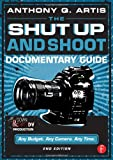 The Shut up and Shoot Documentary Guide 9780240824154