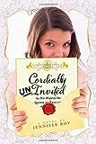 Cordially Uninvited, Jennifer Rozines Roy, 1442439211