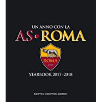 Un anno con la AS Roma. Yearbook 2017-2018